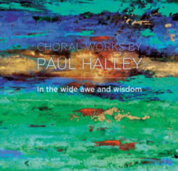 In The Wide Awe And Wisdom Recording by Paul Halley